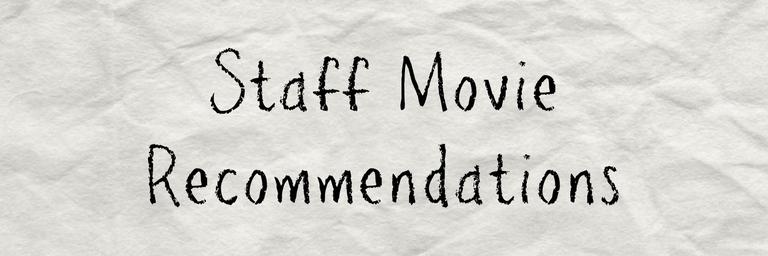 Staff Movie Recommendations